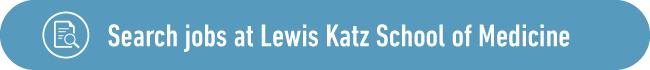Search jobs at Lewis Katz School of Medicine